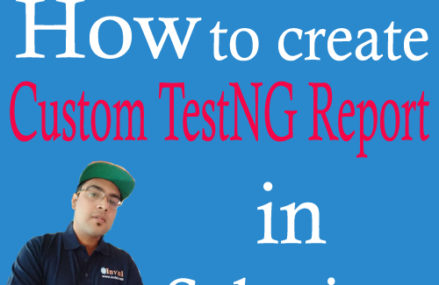 How to create custom TestNG Report in Selenium with IReporter?