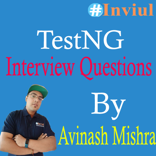 TestNG Interview Questions by Avinash Mishra