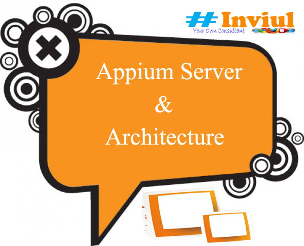 Introduction To Appium Server & Its Architecture For Mobile